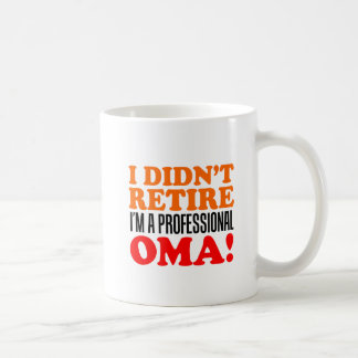 Didn't Retire Professional Oma Mug