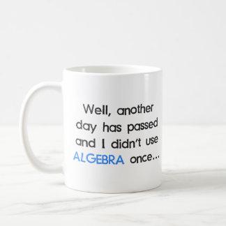 Didn't Use Algebra Once Today Basic White Mug