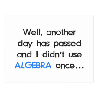 Didn't Use Algebra Once Today Postcard