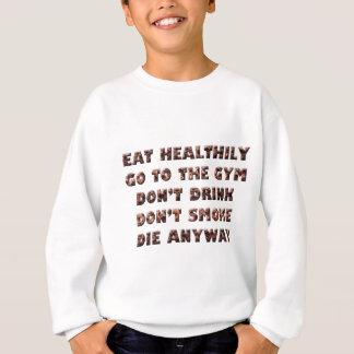 Die Anyway Sweatshirt