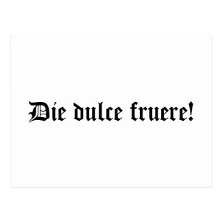 Die dulce fruere! Have a nice day (In Latin) Postcard