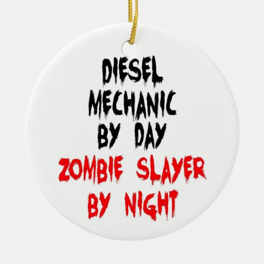 Diesel Mechanic Zombie Slayer Christmas Ornament