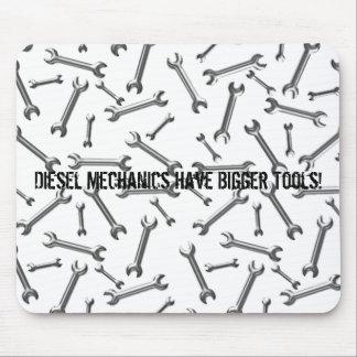 Diesel Mechanics Have Bigger Tools Mouse Pad