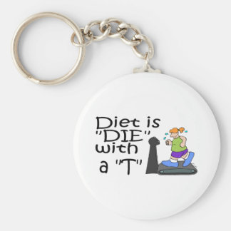 Diet Is Die With A T Basic Round Button Key Ring
