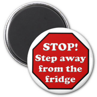 Diet Motivation Magnet, Step Away from the Fridge 6 Cm Round Magnet