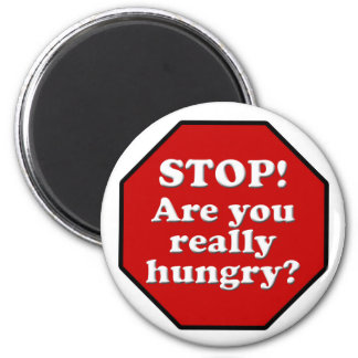 Diet Motivation Magnet, Stop Are you Really Hungry 6 Cm Round Magnet
