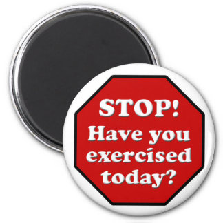 Diet Motivation Magnet, Stop Sign Exercised Today? 6 Cm Round Magnet
