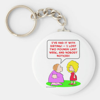 dieting, lost, two, pounds, nobody, noticed key ring