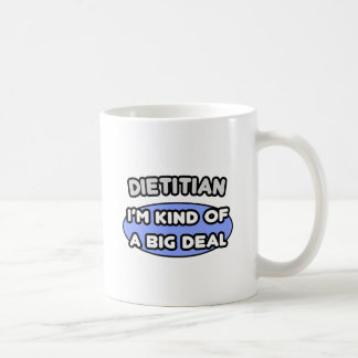Dietitian...Kind of a Big Deal Coffee Mug