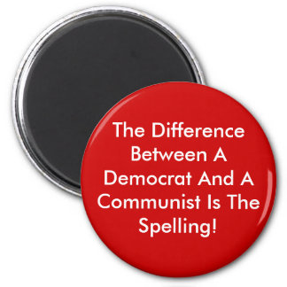 Difference Between A Democrat And A Communist 6 Cm Round Magnet