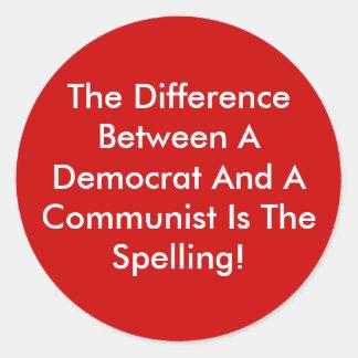 Difference Between A Democrat And A Communist Round Sticker