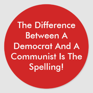 Difference Between A Democrat And A Communist Round Stickers