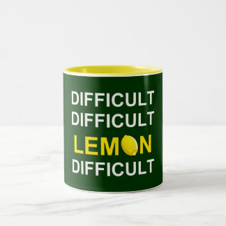 'Difficult, Difficult, Lemon, Difficult' Two-Tone Coffee Mug