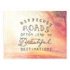 Difficult Road Lead To Beautiful Destinations Postcard