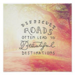 Difficult Road Lead To Beautiful Destinations Poster