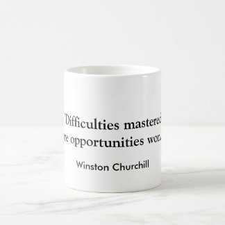 """""""Difficulties mastered are opportunities won."""",... Coffee Mug"""
