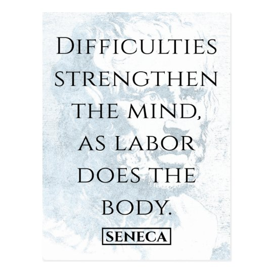 'Difficulties strengthen the mind' Seneca Quote Postcard