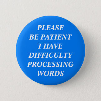 Difficulty Processing Words 6 Cm Round Badge