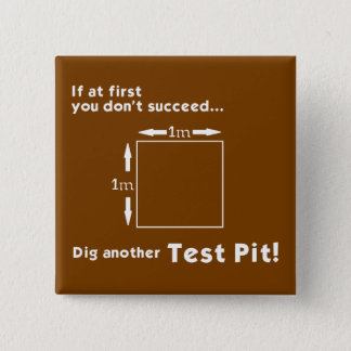 Dig another Test Pit! Badge