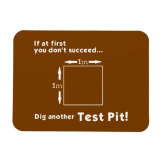 Dig another Test Pit! Fridge Magnet