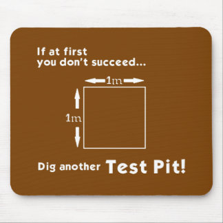 Dig another Test Pit! Mouse Mat