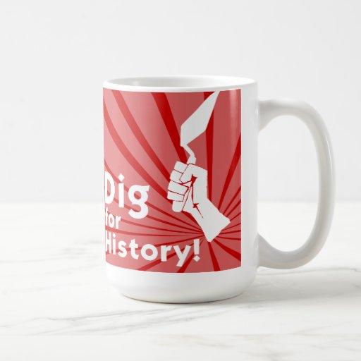 Dig for History! Mug