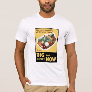 Dig For Victory Now -- WW2 T-Shirt