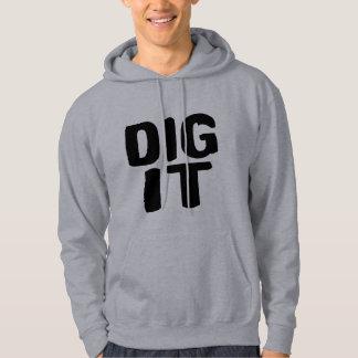 Dig It Hoodie
