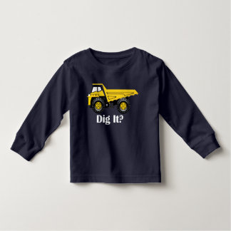Dig It? - Toddler Long Sleeve T-Shirt Toddler T-Shirt