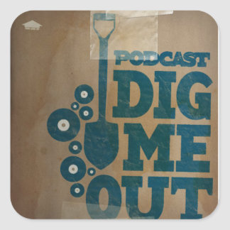 Dig Me Out Classic Logo Glossy Square Sticker