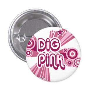 Dig Pink Breast Cancer Awareness Pin