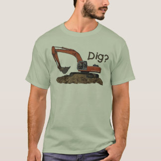 Dig? T-Shirt