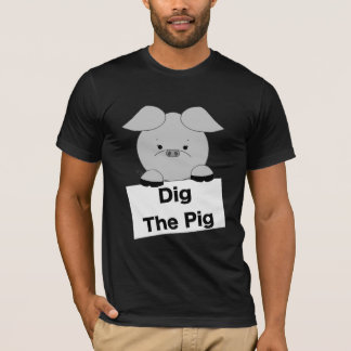 Dig The Pig (grey) T-Shirt
