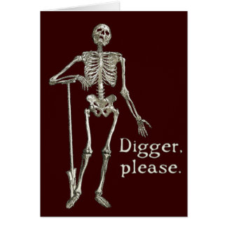 Digger, Please Greeting Card