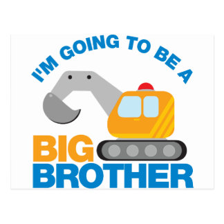 Digger Truck Going To Be A Big Brother Postcard