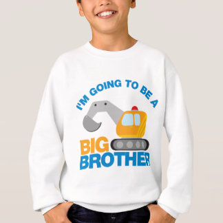 Digger Truck Going To Be A Big Brother Sweatshirt