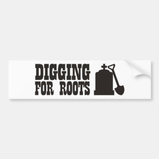 Digging For Roots Bumper Sticker