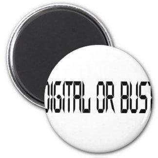 Digital or Bust Fridge Magnet