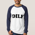DILF Hot Dad I'd Like To T Shirt