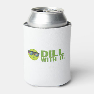 """""""Dill With It"""" Pickleball Can Cooler"""