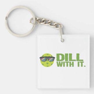 """Dill With It"" Pickleball Keychain"