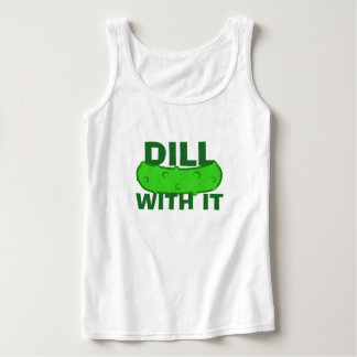 Dill With It Tank Top