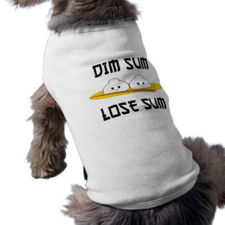 Dim Sum Lose Sum Sleeveless Dog Shirt