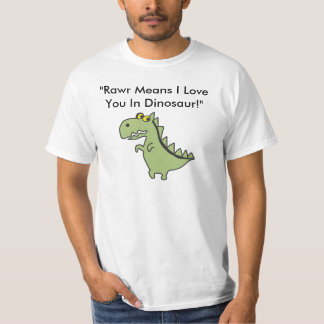 "Dinos, ""Rawr Means I Love You In Dinosa... T-Shirt"