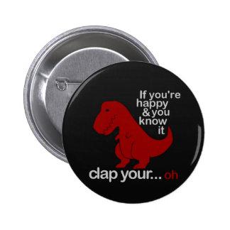 Dinosaur cant Clap joke 6 Cm Round Badge