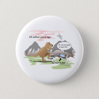 Dinosaur  Extinction 6 Cm Round Badge