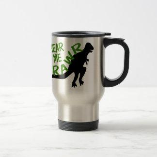 Dinosaur Hear Me Rawr Stainless Steel Travel Mug