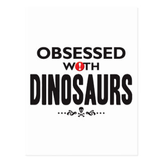 Dinosaurs Obsessed Postcard