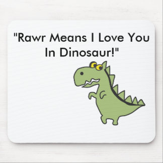 "Dinosawaaa.ai, ""Rawr Means I Love You In Dinosa... Mouse Mat"