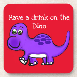 Dinsaur Baby have a drink on hin Coaster